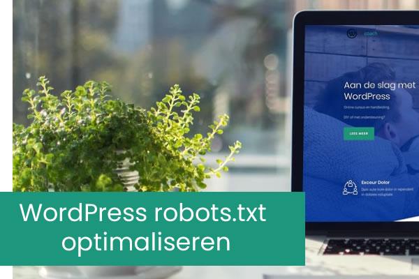Hoe uw WordPress robots.txt te optimaliseren voor SEO
