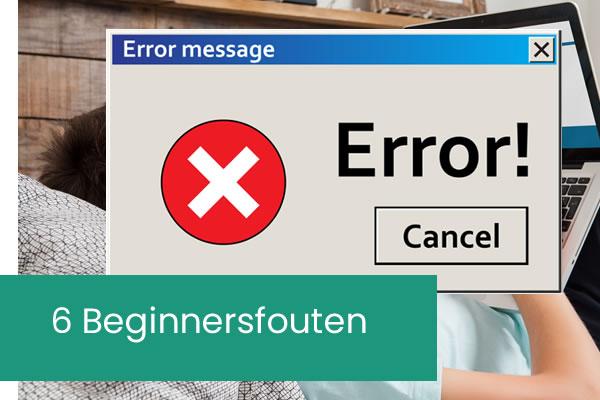 6 Veelgemaakte fouten die website beginnelingen maken